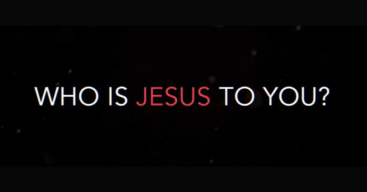 Just Who Is Jesus to You?